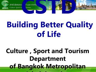 CSTD Building Better Quality of Life