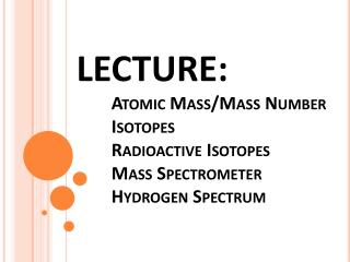 Atomic Mass, Mass Number