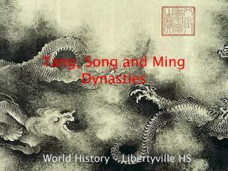 Tang, Song and Ming Dynasties