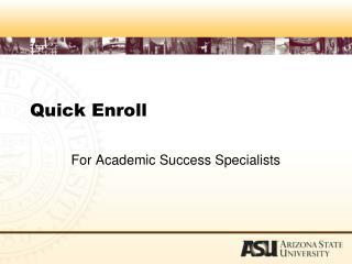 Quick Enroll