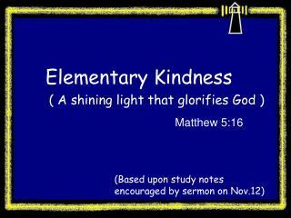 Elementary Kindness