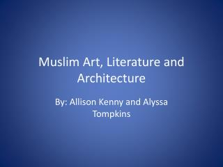 Muslim Art, Literature and Architecture