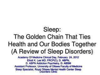 Sleep: The Golden Chain That Ties Health and Our Bodies Together (A Review of Sleep Disorders)