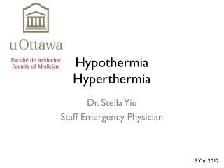 Hypothermia Hyperthermia