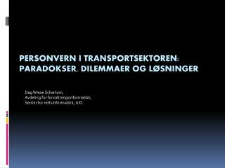 Personvern i  transportsektoren: paradokser ,  dilemmaer og  løsninger