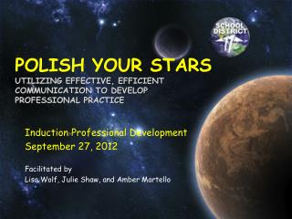 Polish your stars Utilizing effective, efficient  communication to develop  professional practice