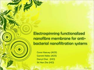 Electrospinning functionalized  nanofibre  membrane for anti-bacterial  nanofiltration  systems