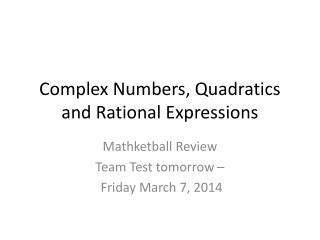 Complex Numbers, Quadratics and Rational Expressions