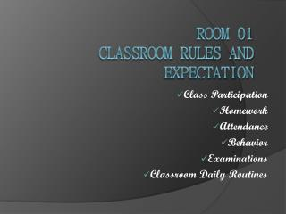 Room 01 Classroom Rules and Expectation