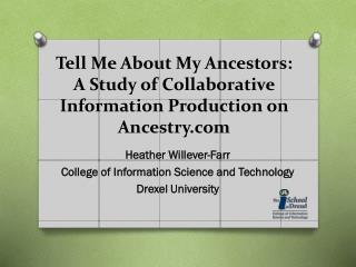 Tell Me About  My  Ancestors: A  Study of  Collaborative Information Production on Ancestry