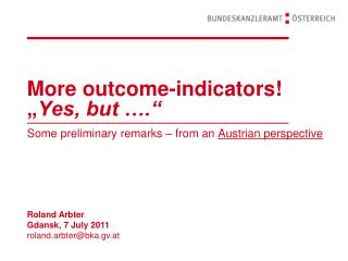 """More outcome-indicators! """" Yes, but …."""""""