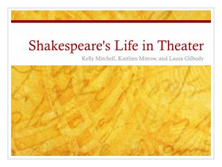 Shakespeare's Life in  Theater