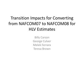 Transition Impacts for Converting from NAFCOM07 to NAFCOM08 for HLV Estimates