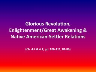 Glorious Revolution, Enlightenment/Great Awakening & Native American-Settler Relations