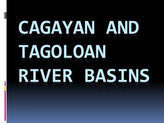 CAGAYAN AND TAGOLOAN RIVER BASINS