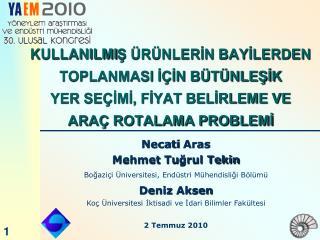 Necati  Aras Mehmet  Tu ğrul Tekin Bo ğaziçi Üniversitesi, Endüstri Mühendisliği Bölümü