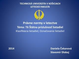 Technická Univerzita v Košiciach Letecká fakulta