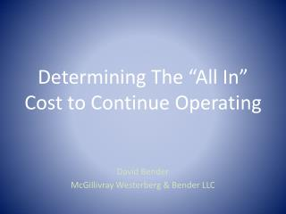 "Determining The ""All In"" Cost to Continue Operating"
