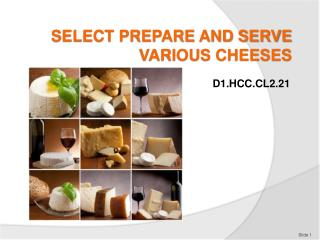 SELECT PREPARE AND SERVE VARIOUS CHEESES