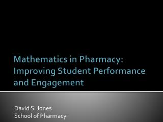 Mathematics in Pharmacy: Improving Student Performance and Engagement