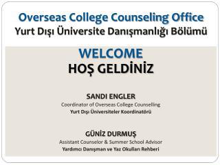 Overseas College Counseling Office Yurt Dışı  Üniversite Danışmanlığı Bölümü