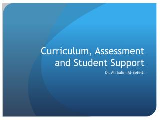 Curriculum, Assessment and Student Support