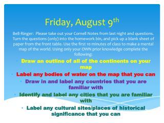 Fri day ,  August 9 th