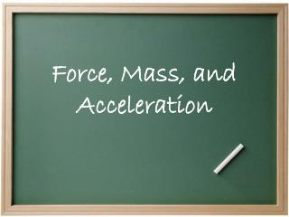 Force, Mass, and Acceleration