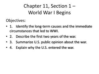 Chapter 11, Section 1 �  World  War I Begins