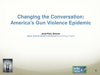 Changing the Conversation: America's Gun Violence Epidemic