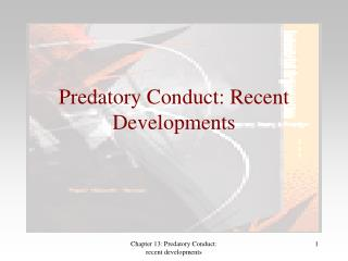 Predatory Conduct: Recent Developments