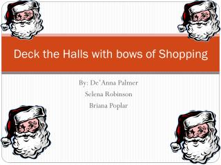 Deck the Halls with bows of Shopping
