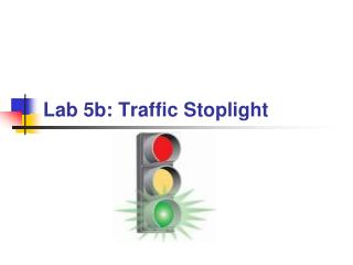 Lab 5b: Traffic Stoplight