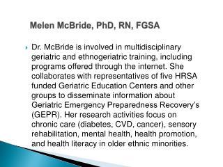 Melen McBride, PhD, RN, FGSA
