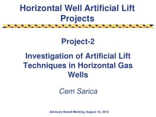 Project-2 Investigation of Artificial Lift Techniques in Horizontal Gas Wells