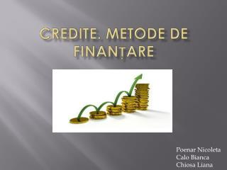 Credite .  Metode  de  finanțare