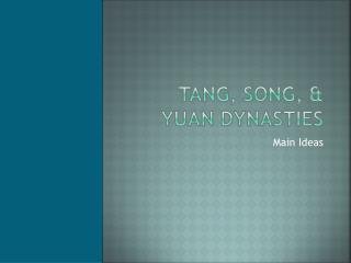 Tang, Song, & Yuan Dynasties