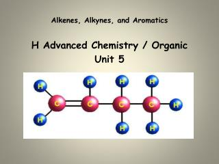 Alkenes, Alkynes, and Aromatics