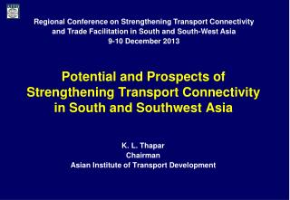 Potential and Prospects of Strengthening Transport Connectivity in South and Southwest Asia