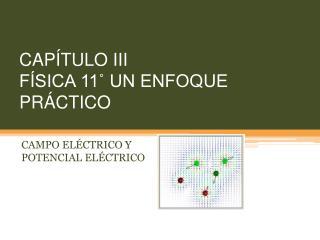 CAPÍTULO III FÍSICA 11˚ UN ENFOQUE PRÁCTICO