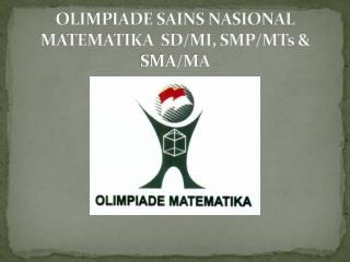 OLIMPIADE SAINS NASIONAL MATEMATIKA  SD/MI, SMP/MTs & SMA/MA