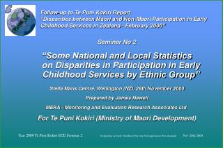 Follow-up to Te Puni Kokiri Report   Disparities between Maori and Non-Maori Participation in Early Childhood Services i