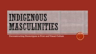 Indigenous Masculinities