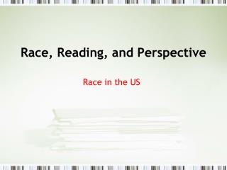 Race, Reading, and Perspective