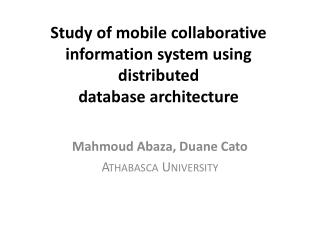 Study of mobile collaborative information system using distributed  database architecture