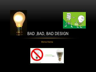 Bad ,bad, bad design