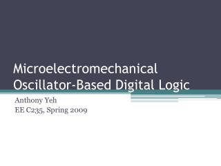 Microelectromechanical  Oscillator-Based Digital Logic