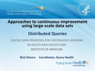 Approaches to continuous improvement using large-scale data  sets Distributed Queries