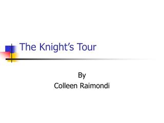 The Knight s Tour