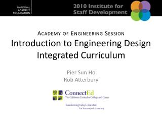 Academy of Engineering Session Introduction to Engineering Design Integrated Curriculum